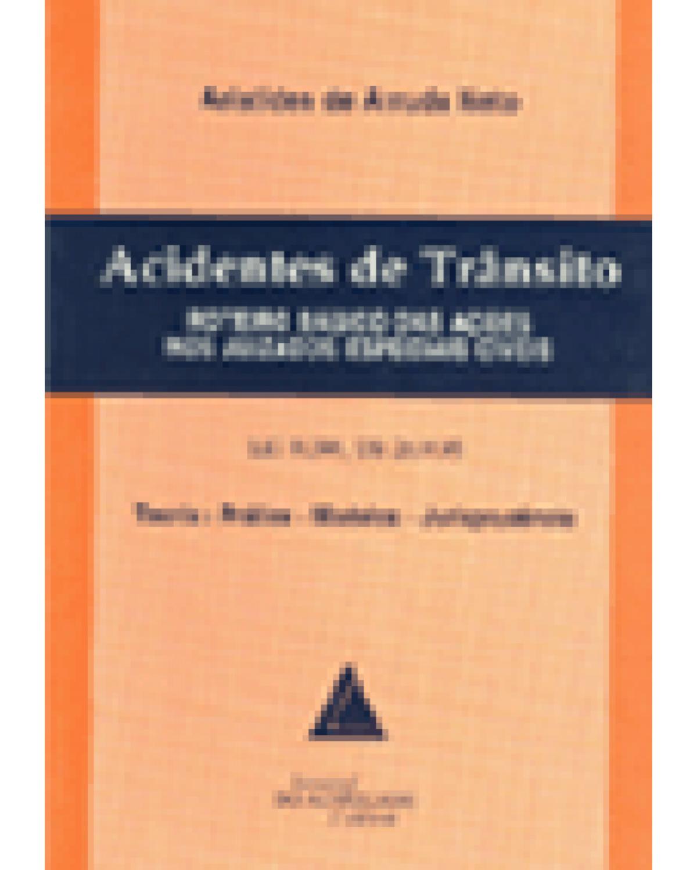 Acidentes de trânsito: Roteiro básico das ações nos juizados especiais cíveis; Lei 9.099/95 - 1ª Edição | 1997
