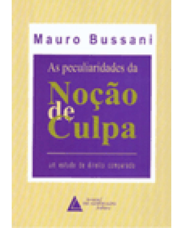 As peculiaridades da noção de culpa: Um estudo de direito comparado - 1ª Edição | 2000