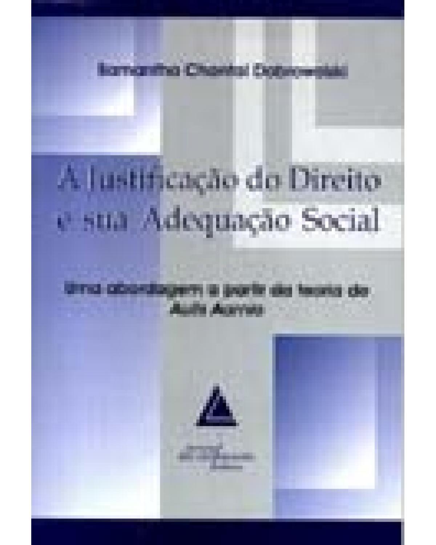 A justificação do direito e sua adequação social: Uma abordagem a partir da teoria de Aulis Aarnio - 1ª Edição | 2002
