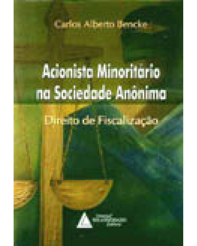 Acionista minoritário na sociedade anônima: Direito de fiscalização - 1ª Edição | 2003