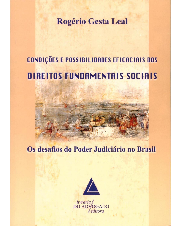 Condições e possibilidades eficaciais dos direitos fundamentais sociais: Os desafios do poder judiciário no brasil - 1ª Edição | 2009