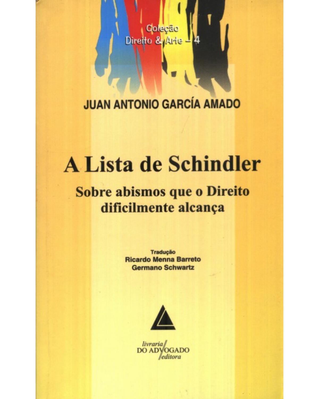 A Lista de Schindler - Volume 4: Sobre abismos que o direito dificilmente alcança - 1ª Edição | 2009
