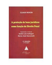A proteção de bens jurídicos como função do direito penal - 2ª Edição