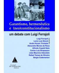 Garantismo, hermenêutica e (neo)constitucionalismo: Um debate com Luigi Ferrajoli - 1ª Edição | 2012