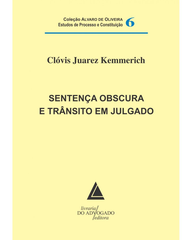 Sentença obscura e trânsito em julgado - Volume 6:  - 1ª Edição | 2013