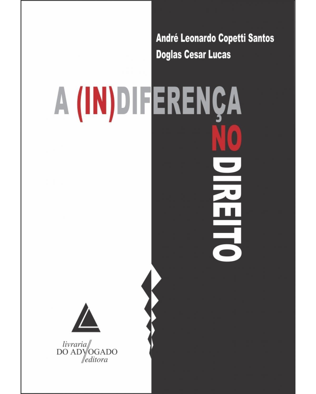 A (in)diferença no Direito - 1ª Edição   2015