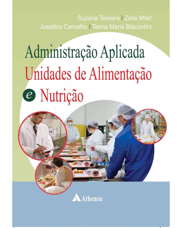 Administração aplicada: Unidades de alimentação e nutrição - 1ª Edição   2001
