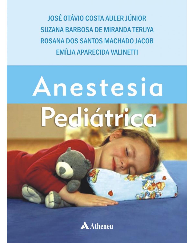 Anestesia pediátrica - 1ª Edição   2008