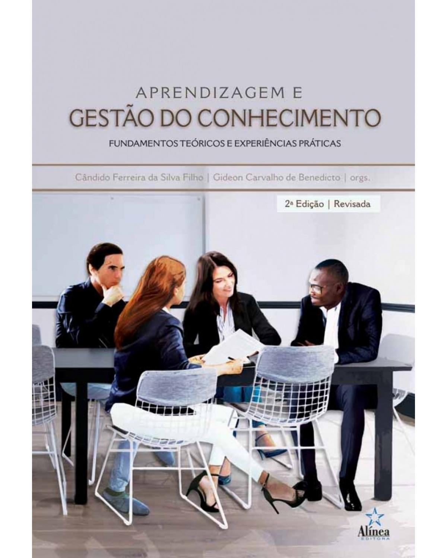 Aprendizagem e gestão do conhecimento: Fundamentos teóricos e experiências práticas - 2ª Edição | 2018