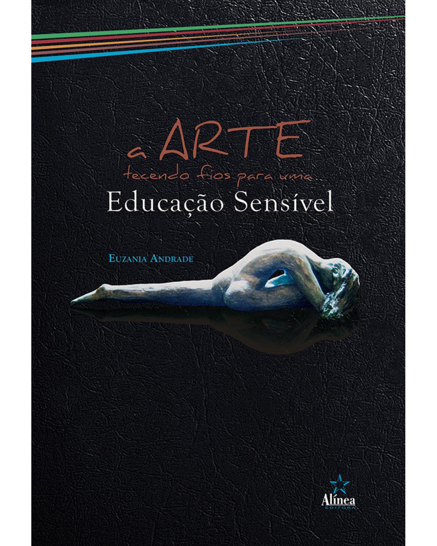 A arte tecendo fios para uma educação sensível - 1ª Edição | 2020