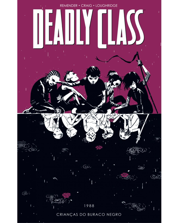 Deadly Class volume 2: Crianças do buraco negro - 1ª Edição | 2019