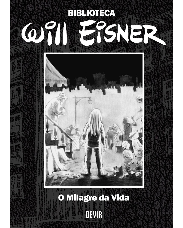 Biblioteca Eisner: O Milagre da Vida - 1ª Edição | 2020