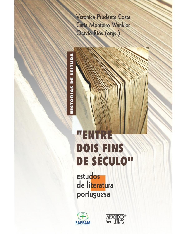 """""""Entre dois fins de século"""" - Estudos de literatura portuguesa"""