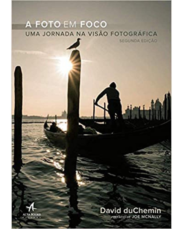 A foto em foco - Uma jornada na visão fotográfica