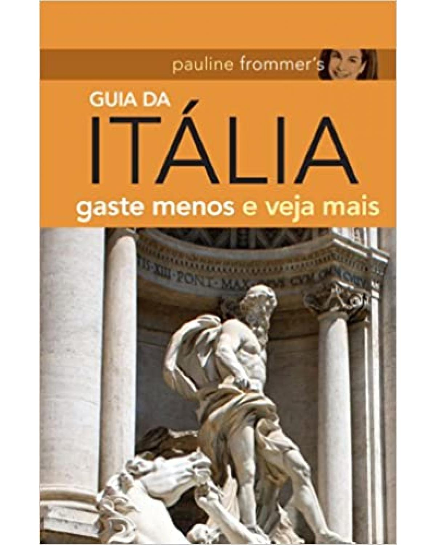 Pauline Frommer's - Guia da Itália - Gaste menos e veja mais