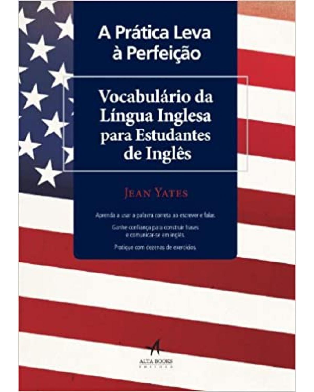 A prática leva à perfeição - Vocabulário da língua inglesa para estudantes de inglês