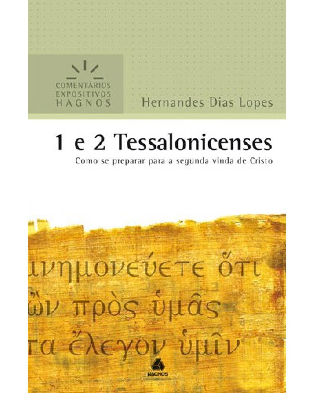 1 e 2 Tessalonicenses - Como se preparar para a segunda vinda de Cristo