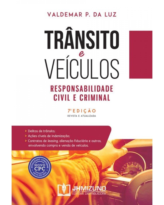 Trânsito e veículos: Responsabilidade civil e criminal - 7ª Edição