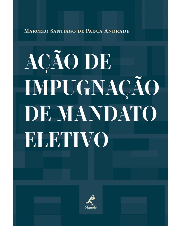 Ação de impugnação de mandato eletivo - 1ª Edição | 2013