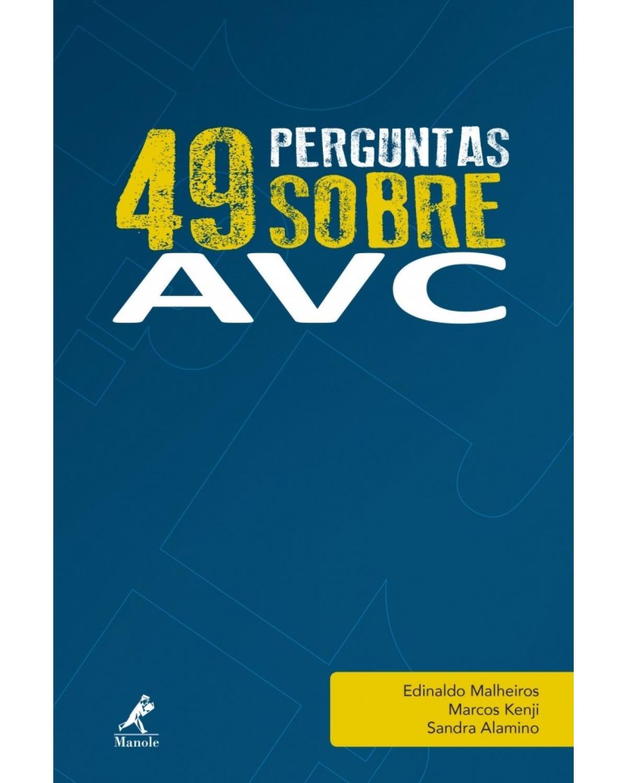 49 perguntas sobre AVC - Volume 3:  - 1ª Edição | 2017