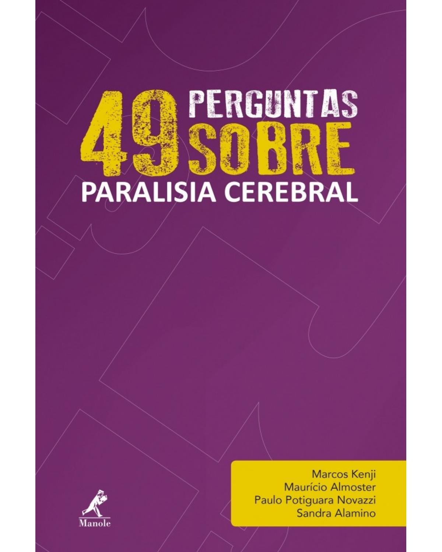49 perguntas sobre paralisia cerebral - Volume 7:  - 1ª Edição | 2017
