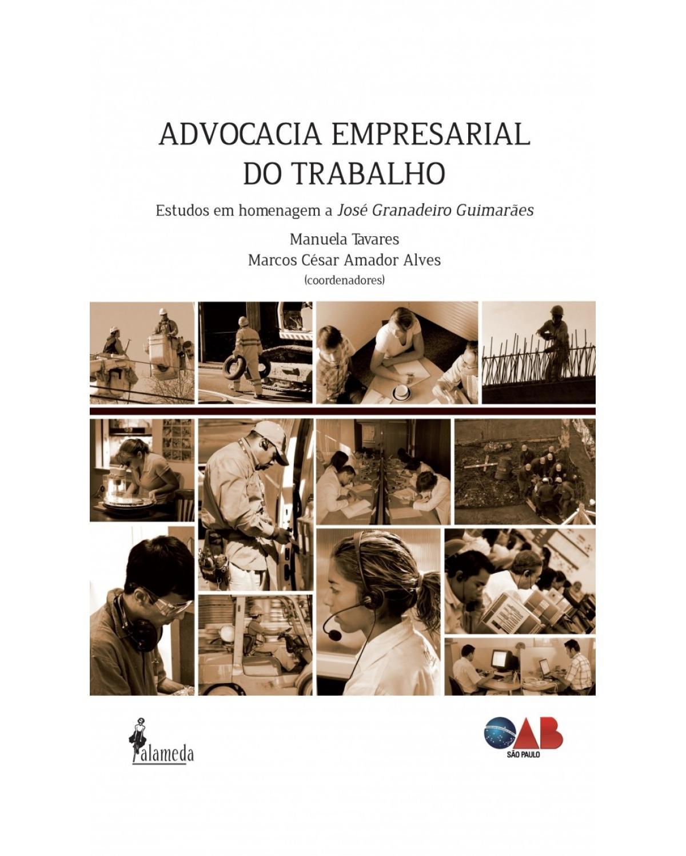 Advocacia empresarial do trabalho: Estudos em homenagem a José Granadeiro Guimarães - 1ª Edição