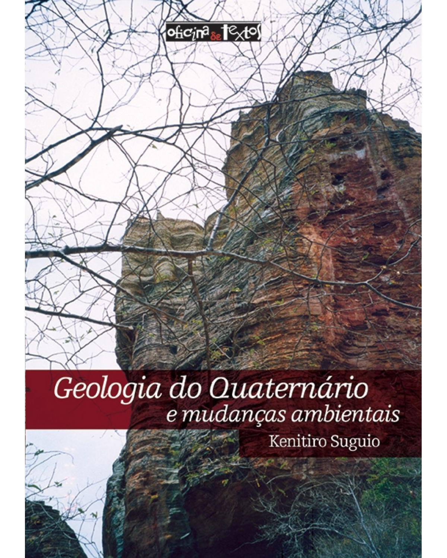 Geologia do quaternário e mudanças ambientais - 2ª Edição