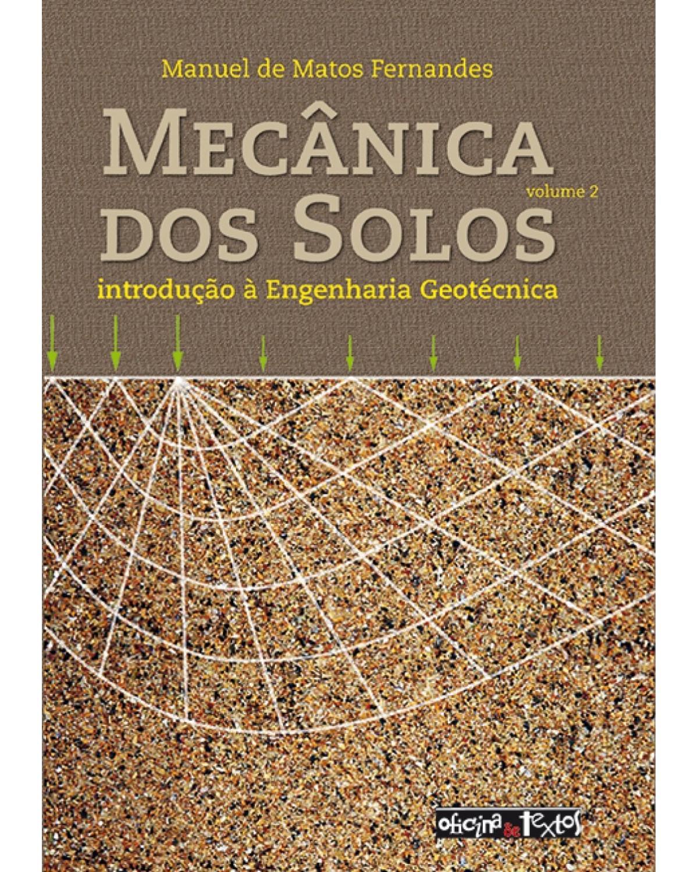Mecânica dos solos: Introdução à engenharia geotécnica - Volume 2 - 1ª Edição