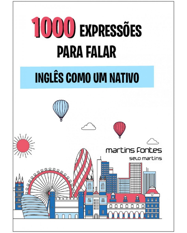1000 expressões para falar inglês como um nativo - 1ª Edição