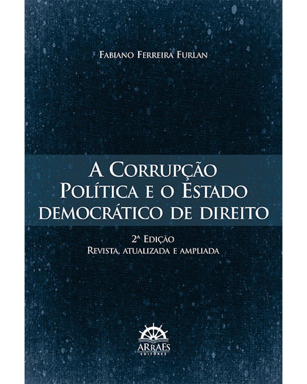 A corrupção política e o estado democrático de direito - 2ª Edição