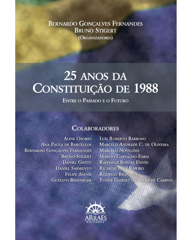 25 anos da Constituição de 1988: entre o passado e o futuro - 1ª Edição | 2015