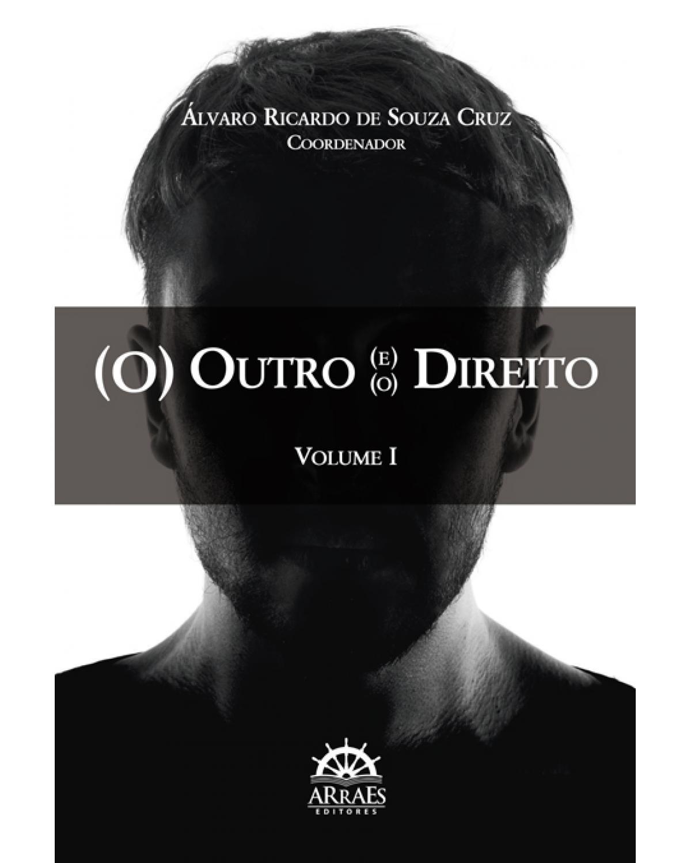 (O) outro (e) (o) direito - Volume I - 1ª Edição