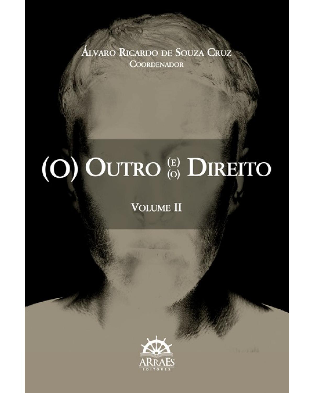 (O) outro (e) (o) direito - Volume II - 2ª Edição