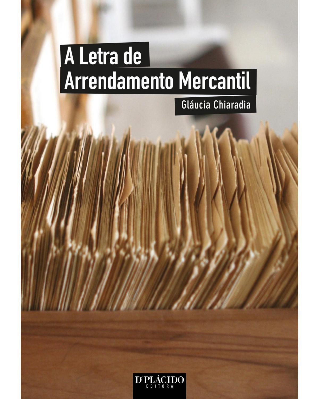 A letra de arrendamento mercantil - 1ª Edição | 2014