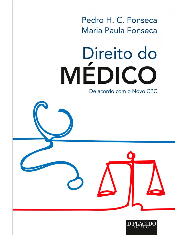 Direito do médico - de acordo com o novo CPC - 1ª Edição | 2016
