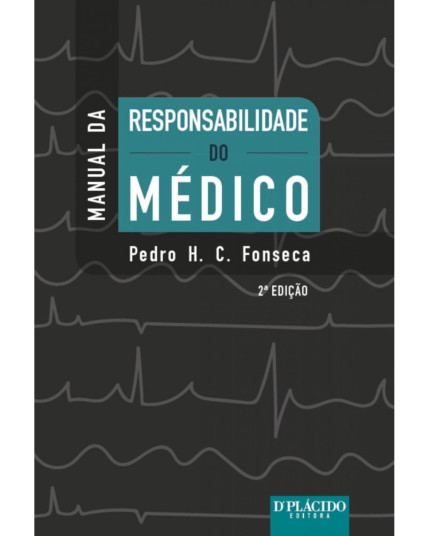 Manual da responsabilidade do médico - 2ª Edição | 2017
