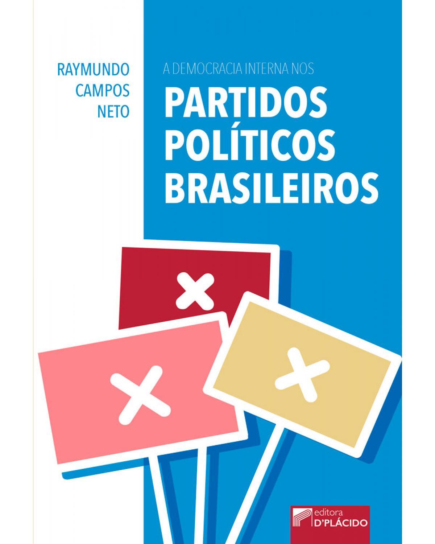 A democracia interna nos partidos políticos brasileiros - 1ª Edição | 2017