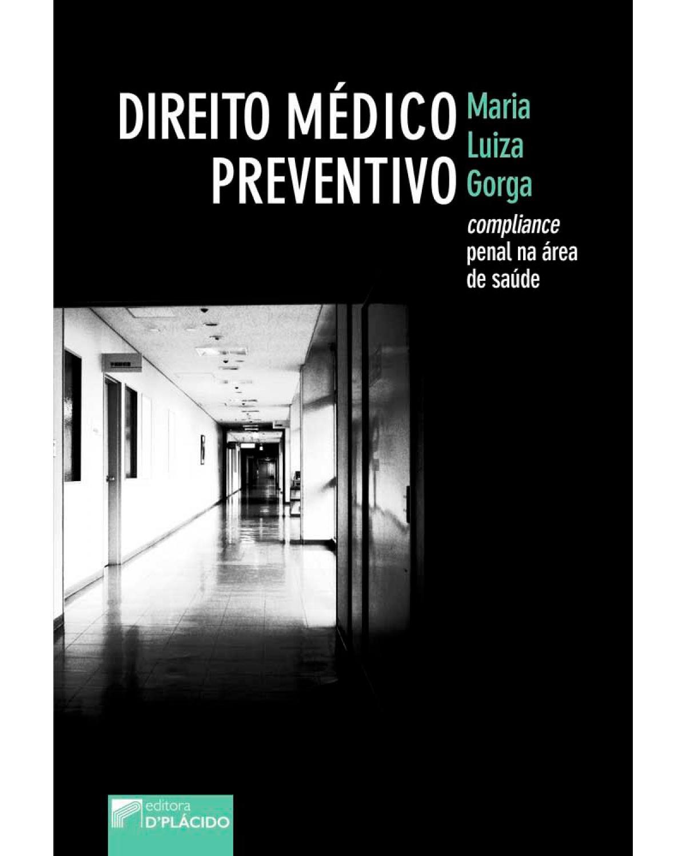 Direito médico preventivo: compliance penal na área de saúde - 1ª Edição | 2017