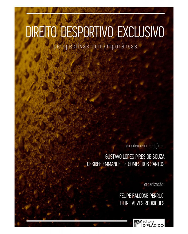 Direito desportivo exclusivo: perspectivas contemporâneas - 1ª Edição | 2017