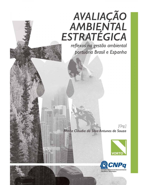 Avaliação ambiental estratégica: reflexos na gestão ambiental portuária Brasil e Espanha - 1ª Edição | 2017