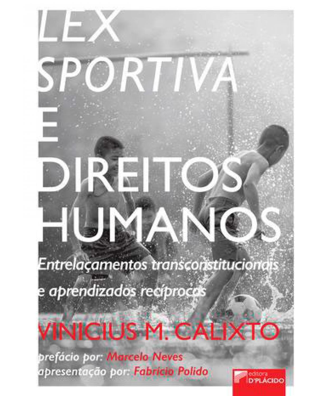 Lex sportiva e direitos humanos: entrelaçamentos transconstitucionais e aprendizados recíprocos - 1ª Edição | 2017
