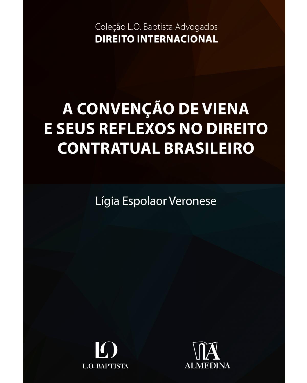 A Convenção de Viena e seus reflexos no direito contratual brasileiro - 1ª Edição | 2019