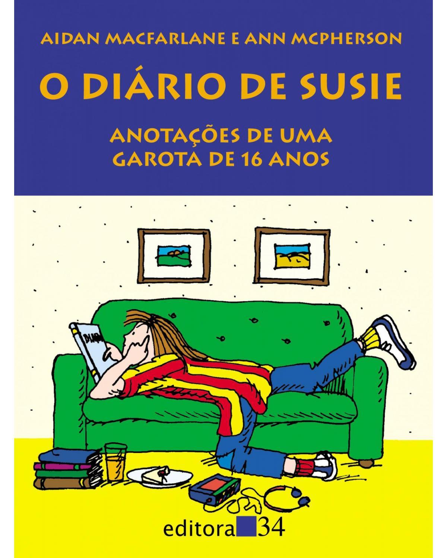 O diário de Susie: anotações de uma garota de 16 anos - 2ª Edição | 2009