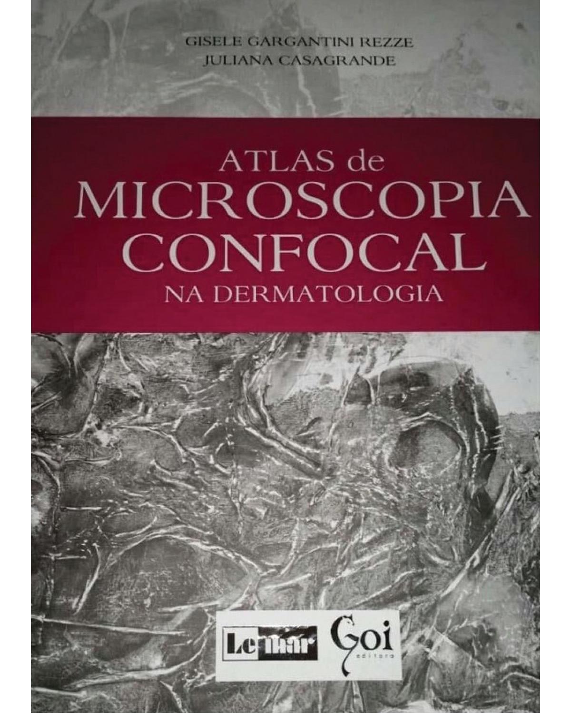 Atlas de microscopia confocal na dermatologia - Volume 1:  - 1ª Edição | 2016