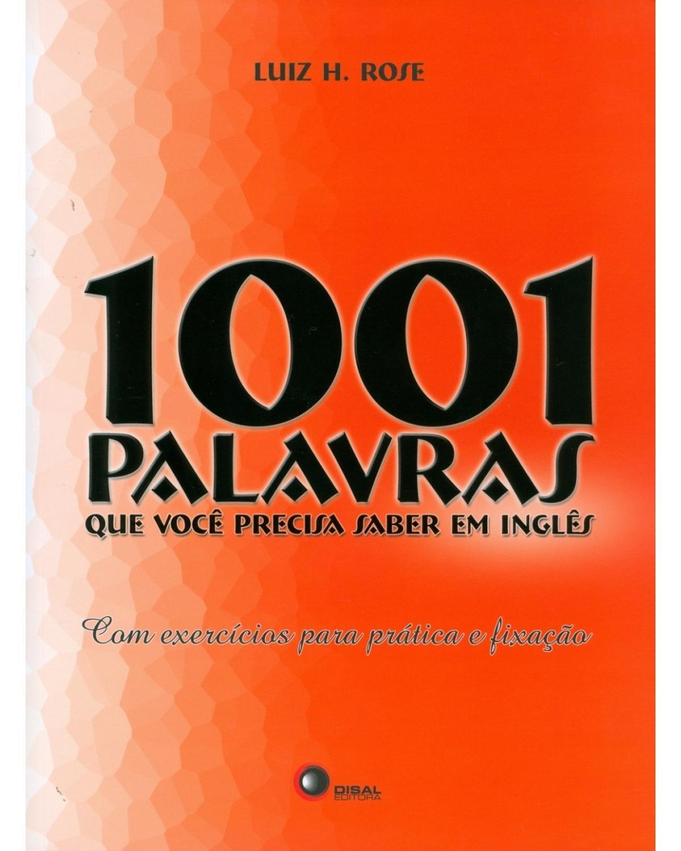1001 Palavras que você precisa saber em inglês - Com exercícios para prática e fixação