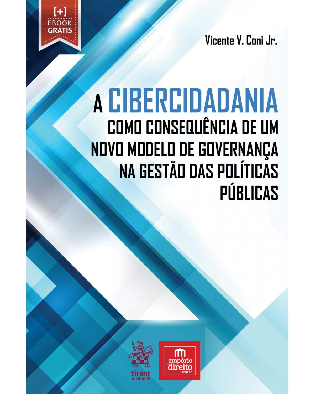 A cibercidadania como consequência de um novo modelo de governança na gestão das políticas públicas - 1ª Edição | 2019