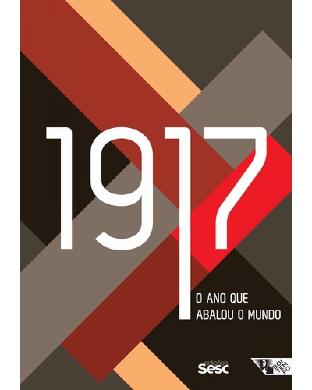 1917 - O ano que abalou o mundo