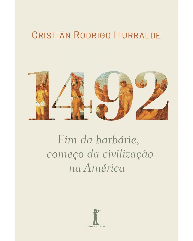 1492: fim da barbárie, começo da civilização na América - 1ª Edição | 2020
