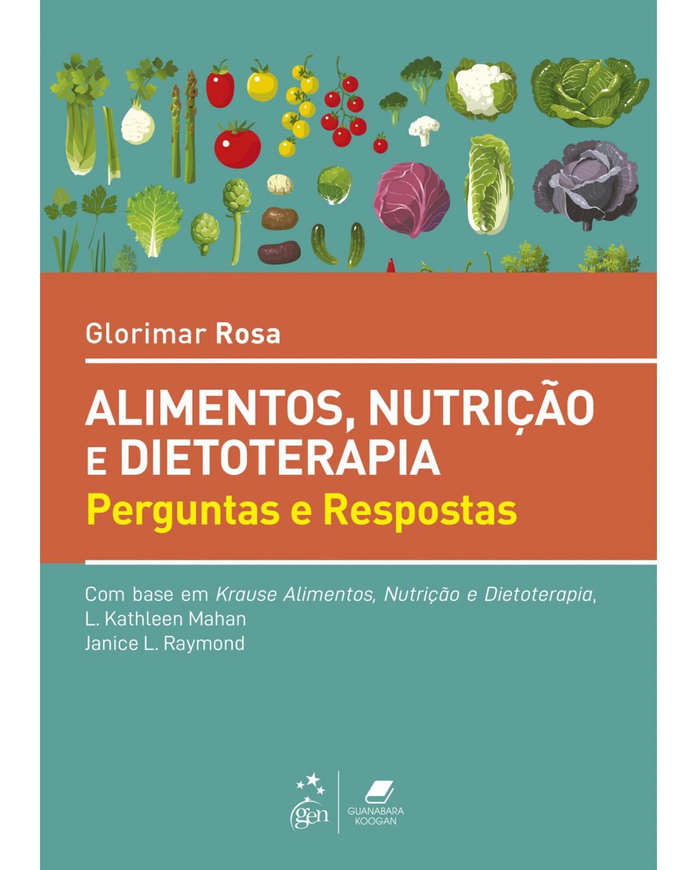 Alimentos, nutrição e dietoterapia: perguntas e respostas - 1ª Edição   2021