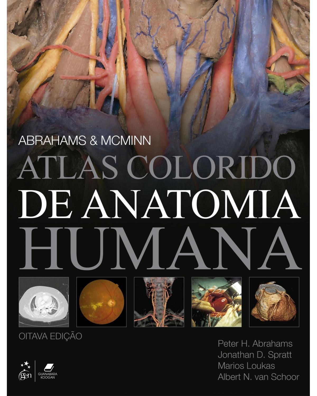 Abrahams & McMinn: Atlas colorido de anatomia humana - 8ª Edição | 2021
